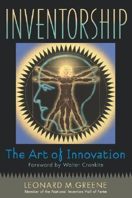 Inventorship: The Art of Innovation Leonard M. Greene