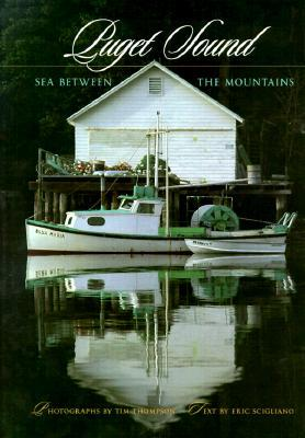 Puget Sound: Sea Between the Mountains Tim Thompson