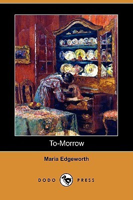 To-Morrow  by  Maria Edgeworth