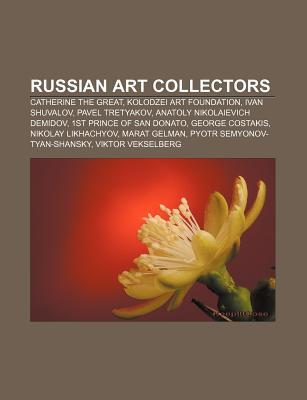 Russian Art Collectors  by  Books LLC