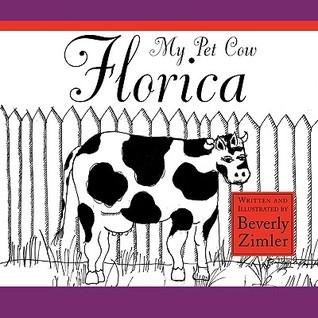 My Pet Cow Florica Beverly Zimler