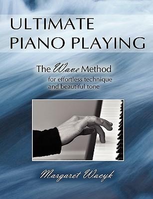 Ultimate Piano Playing Margaret Wacyk
