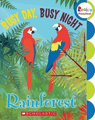 Busy Day, Busy Night: Rain Forest  by  Sue Hendra