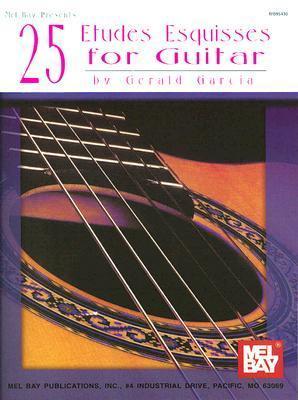 25 Etudes Esquisses for Guitar Gerald Garcia