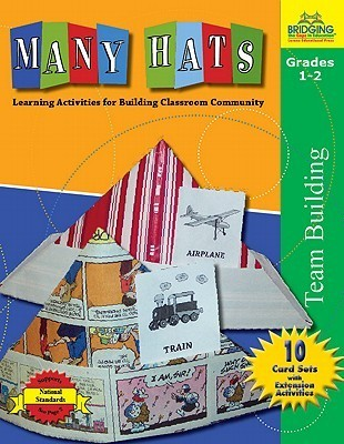 Many Hats: Learning Activities for Building Classroom Community  by  Bonnie J. Krueger