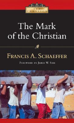 The Mark of the Christian Francis A. Schaeffer