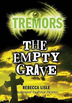 The Empty Grave. Rebecca Lisle  by  Rebecca Lisle