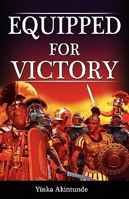 Equipped for Victory  by  Akintunde Yinka
