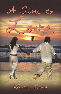 A Time to Love  by  Weston Louis