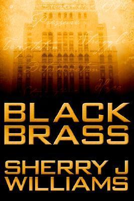 Black Brass  by  Sherry, J. Williams