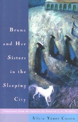 Bruna and Her Sisters in the Sleeping City  by  Alicia Yánez Cossío