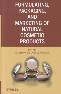 Formulating, Packaging, and Marketing of Natural Cosmetic Products Nava Dayan