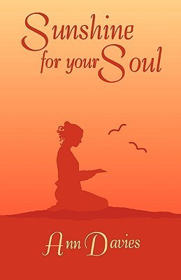 Sunshine for Your Soul  by  Ann Davies
