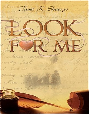 Look for Me (Look for Me #1) Janet K. Shawgo