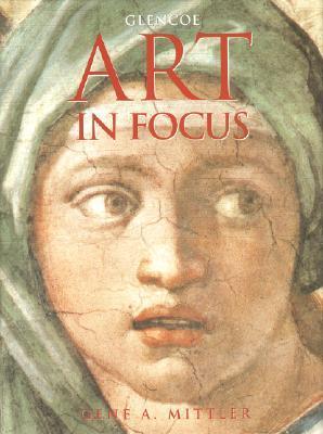 Glencoe: Focus on World Art Prints - Instructors Guide  by  Gene A. Mittler