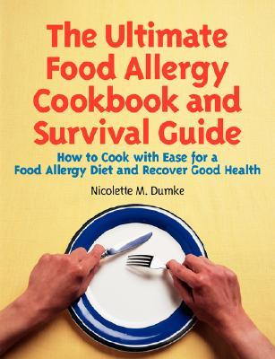 Easy Cooking for Special Diets: How to Cook for Weight Loss/Blood Sugar Control, Food Allergy, Heart Healthy, Diabetic and Just Healthy Diets Even If Youve Never Cooked Before  by  Nicolette M. Dumke