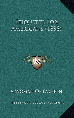 Etiquette for Americans (1898) A Woman of Fashion