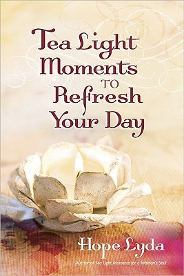Tea Light Moments to Refresh Your Day Hope Lyda