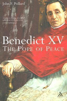 Benedict XV: The Unknown Pope and the Pursuit of Peace John F. Pollard