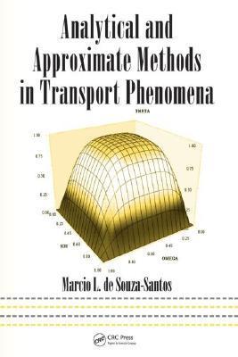 Analytical and Approximate Methods in Transport Phenomena Marcio L. de Souza-Santos