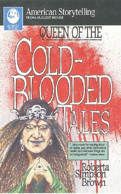 Queen of Cold-Blooded Tales  by  Roberta Simpson Brown