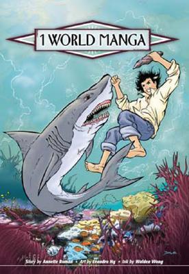 1 World Manga Passage 3: Global Warming - Lagoon of the Vanishing Fish (1 World Manga) Annette Roman