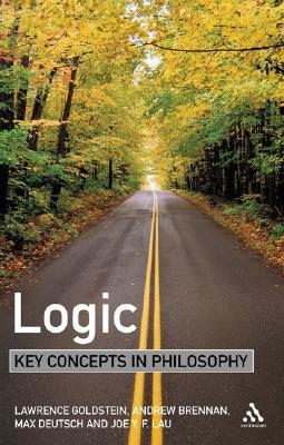 Logic: Key Concepts in Philosophy Laurence Goldstein