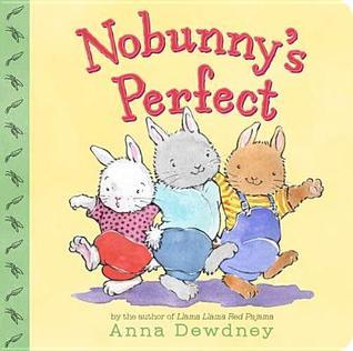 Nobunnys Perfect  by  Anna Dewdney