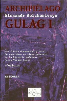 Archipiélago Gulag, 1918-1956: ensayo de investigación literaria, I-II Aleksandr Solzhenitsyn