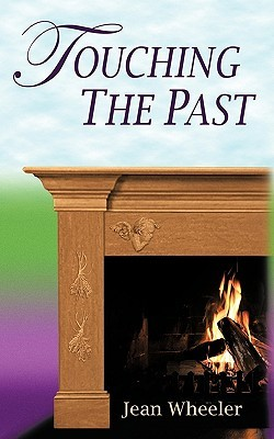 Touching the Past  by  Jean Wheeler