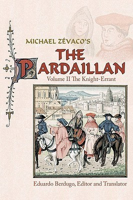 The Pardaillan: Volume II the Knight-Errant  by  Michel Zévaco