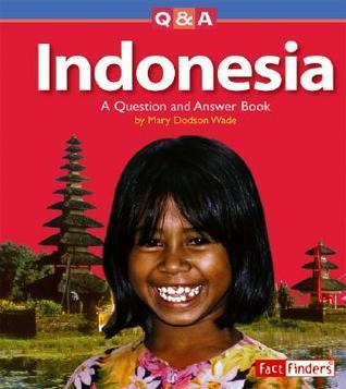 Indonesia: A Question and Answer Book Mary Dodson Wade