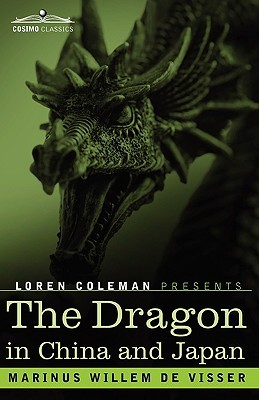 The Dragon In China And Japan Marinus Willem de Visser