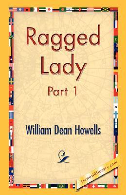 Ragged Lady, Part 1 William Dean Howells