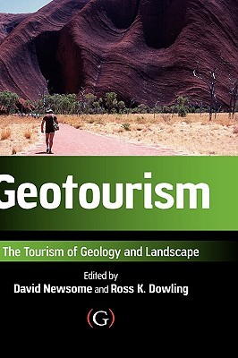 Geotourism: The Tourism of Geology and Landscape David Newsome