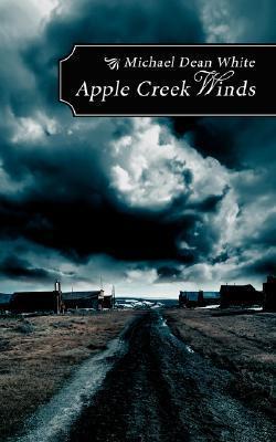 Apple Creek Winds Michael Dean White