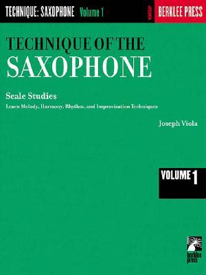 Technique of the Saxophone - Volume 1: Scale Studies  by  Joseph Viola