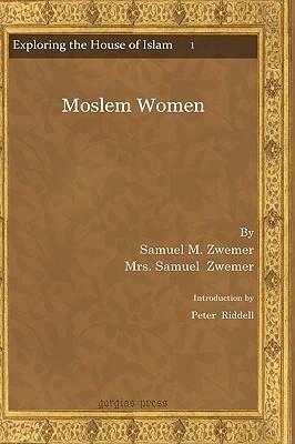 Moslem Women  by  Samuel Zwemer