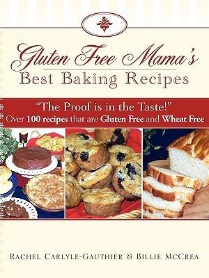 Gluten Free Mamas Best Baking Recipes  by  Billie McCrea