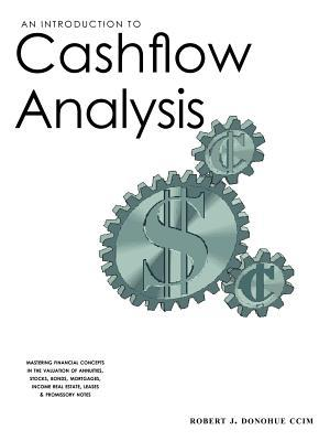 Introduction to Cashflow Analysis  by  Robert J Donohue