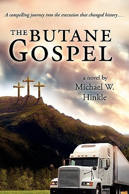 The Butane Gospel Michael W. Hinkle