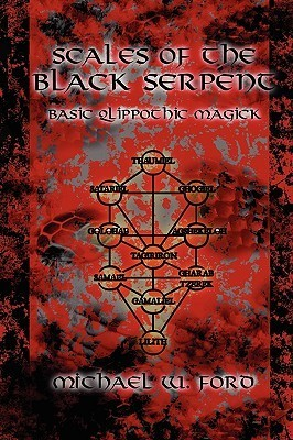 Scales of the Black Serpent - Basic Qlippothic Magick Michael W. Ford