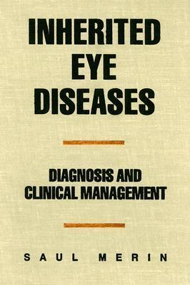 Inherited Eye Diseases: Diagnosis and Clinical Management  by  Saul Merin