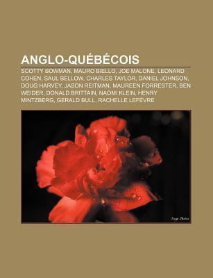 Anglo-Qu B Cois: Scotty Bowman, Mauro Biello, Joe Malone, Leonard Cohen, Saul Bellow, Charles Taylor, Daniel Johnson, Doug Harvey  by  Source Wikipedia