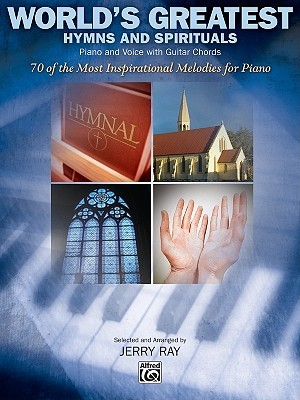 Worlds Greatest Hymns and spirituals Piano and voice with guitar chords Jerry Ray