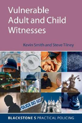 Vulnerable Adult and Child Witnesses Kevin  Smith