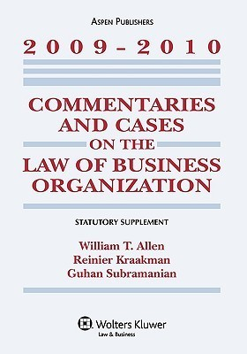 Commentaries and Cases on the Law of Business Organization, 2009-2010 Statutory Supplement  by  William T. Allen