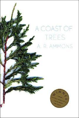 A Coast of Trees  by  A.R. Ammons