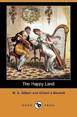 The Happy Land W.S. Gilbert