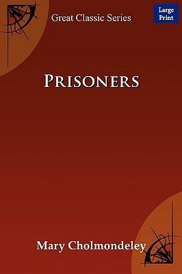 Prisoners  by  Cholmondeley Mary Cholmondeley